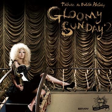 GLOOMY SUNDAY Tribute To Billie Holiday