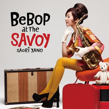 BEBOP AT THE SAVOY